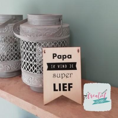 houten vaandel papa ik vind je superlief