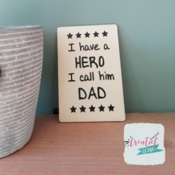 I have a Hero I call him DAD, houten wenskaart vaderdag