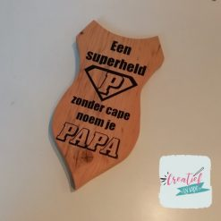 houten schild, een superheld zonder cape noem je papa, cadeau vaderdag