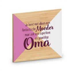 houten onderzetter moeder en oma, je bent niet alleen een fantastische moeder maar ook een superlieve en geweldige oma, cadeau oma, onderzetter cadeau