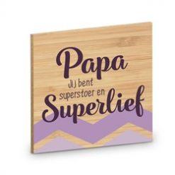 onderzetter papa, cadeau vaderdag, cadeau papa, papa jij bent superstoer en superlief